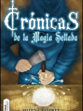 Crónicas de la Magia Sellada de Helena Ramírez