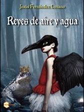 Reyes de aire y agua de Jesús Fernández Lozano