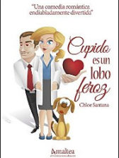 Cupido es un lobo feroz de Chloe Santana