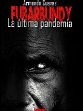 Fubarbundy. La última pandemia de Armando Cuevas
