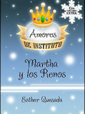 Martha y los Renos (Amores de Instituto nº 5) de Esther Quesada