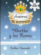 Martha y los Renos (Amores de Instituto nº 5) de Esther Quesada