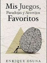 Mis juegos, paradojas y acertijos favoritos de Enrique Osuna