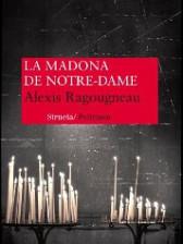 La madona de Notre-Dame de Alexis Ragougneau