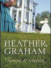 Tiempo de rebeldes de Heather Graham