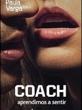 Coach, aprendimos a sentir de Paula Varga