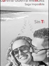 Sin ti (Saga Imposible nº 3) de Lorena Guerra Méndez