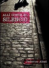 Allí donde el silencio de Federico Abad