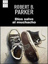 Descargar libro Dios salve al muchacho de Robert B. Parker