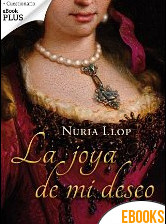 La joya de mi deseo de Núria Llop