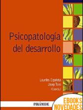 Psicopatología del desarrollo de Lourdes Ezpeleta y Josep Toro Trallero
