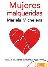 Mujeres malqueridas de Mariela Michelena