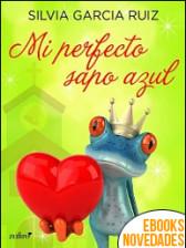 Mi perfecto sapo azul de Silvia García Ruiz