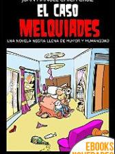 El caso Melquiades de Juan Manuel Chica Cruz