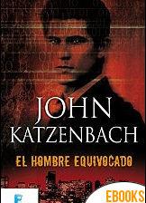 El hombre equivocado de John Katzenbach