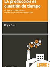 La producción es cuestión de tiempo de Rajan Suri