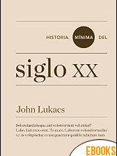 Historia mínima del siglo XX de John Lukacs