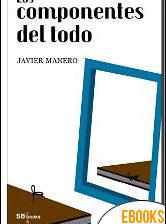 Los componentes del todo de Javier Manero