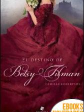 El destino de Betsy Tilman de Camille Robertson