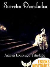 Secretos desvelados de Arman Lourenço Trindade