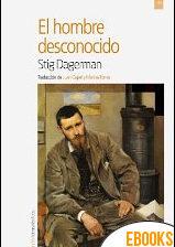 El hombre desconocido de Stig Dagerman