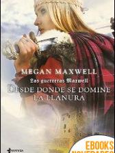 Desde donde se domine la llanura de Megan Maxwell