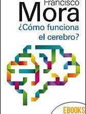 Cómo funciona el cerebro de Francisco Mora