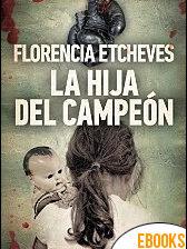 La hija del campeón de Florencia Etcheves