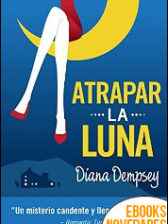 Atrapar la Luna de Diana Dempsey