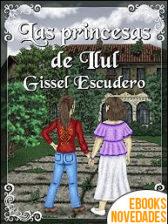 Las princesas de Ilul de Gissel Escudero