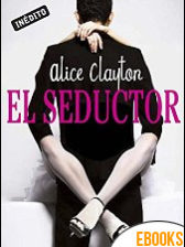 El seductor de Alice Clayton