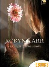 Un lugar para soñar de Robyn Carr