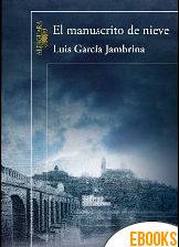 El manuscrito de nieve de Luís García Jambrina
