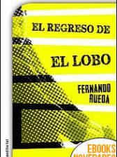 El regreso del lobo de Fernando Rueda