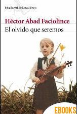 El olvido que seremos de Héctor Abad Faciolince