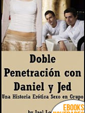Doble Penetración con Daniel y Jed de Jael Long