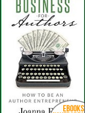 Business For Authors. How To Be An Author Entrepreneur de Joanna Penn