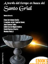 A través del tiempo en busca del Santo Grial de Varios Autores