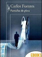 Pantallas de plata de Carlos Fuentes