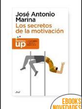 Los secretos de la motivación de José Antonio Marina