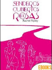 Senderos cubiertos de rosas de Rachel Ripley