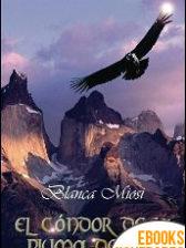 El cóndor de la pluma dorada de Blanca Miosi