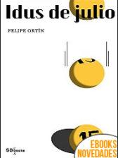 Idus de Julio de Felipe Ortín