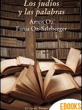 Los judíos y las palabras de Fania Oz-Salzberger y Amos Oz