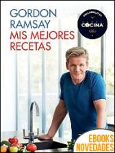Mis mejores recetas de Gordon Ramsay