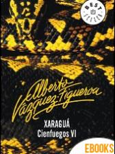 Xaraguá (Cienfuegos 6) de Alberto Vázquez-Figueroa