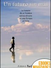Un futuro sin más de Antonio Turiel
