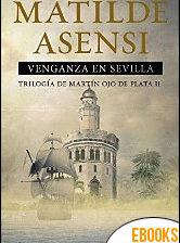 Venganza en Sevilla de Matilde Asensi