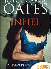 Infiel de Joyce Carol Oates