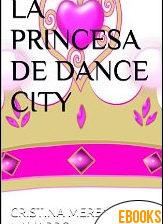 La Princesa de Dance City de Cristina Merenciano Navarro